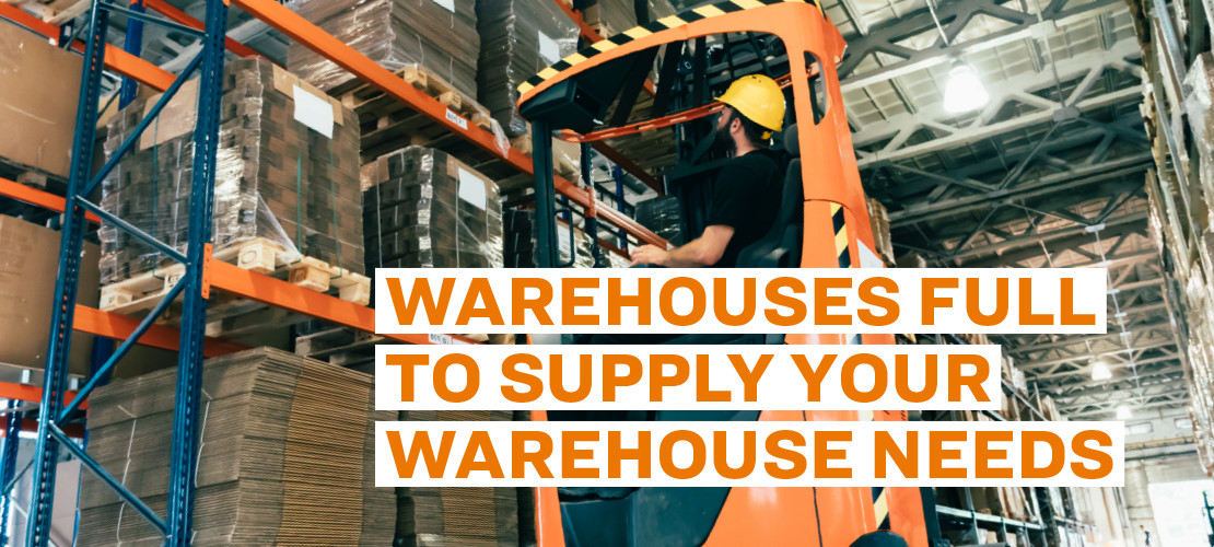 Warehouses Full to Supply Your Warehouse Needs